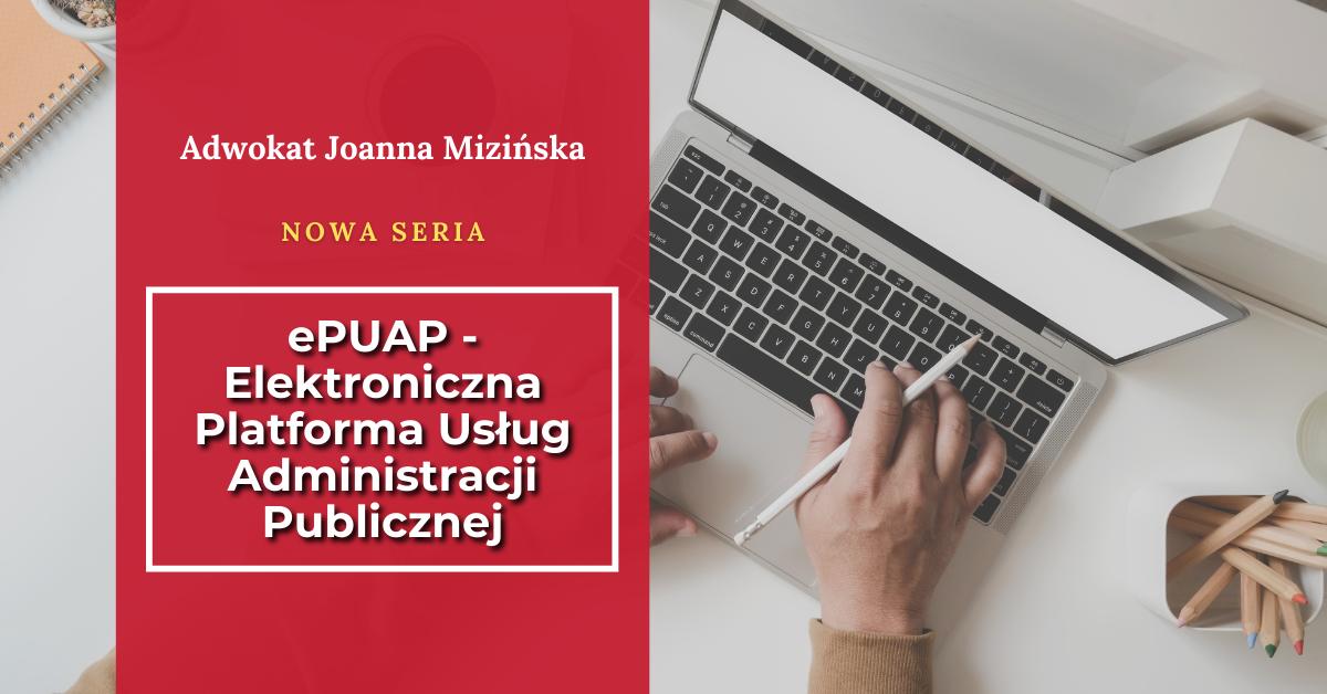 ePUAP - Elektroniczna Platforma Usług Administracji Publicznej